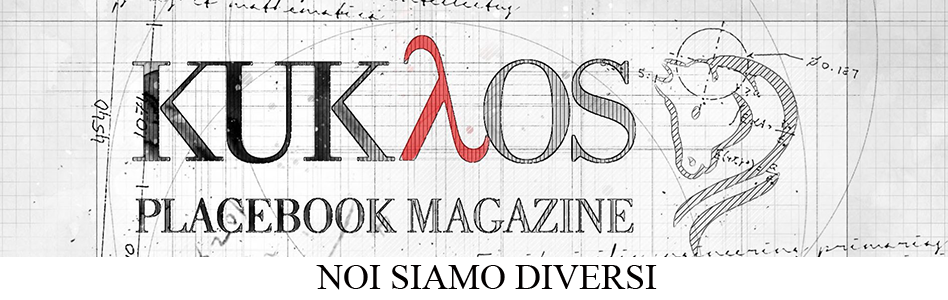 Kukaos Placebook Magazine – Noi siamo diversi