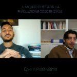 """Il mondo che sarà: Ep. 4: """"il positivismo"""" -Video-"""