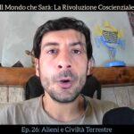"""Il Mondo che Sarà: Ep. 26 """"Alieni e Civiltà terrestre"""" – Video"""